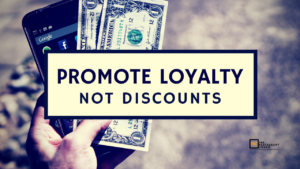 promote loyalty, not discount